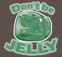 Gelatinous Cube - Don't Be Jelly Baby Tee