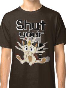 Shut Your Meowth! Classic T-Shirt