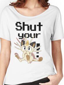 Shut Your Meowth! Women's Relaxed Fit T-Shirt