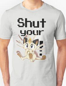 Shut Your Meowth! Unisex T-Shirt