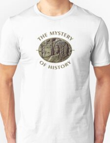The Mystery Of History T-Shirt