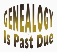 Genealogy Is Past Due by Vy Solomatenko