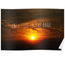 Only Love In The Dark Poster