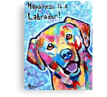 Happiness is a Labrador Canvas Print