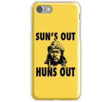 Sun's Out, Huns Out iPhone Case/Skin