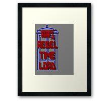 100% Rebel Time Lord Framed Print