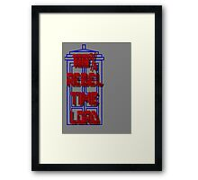 100% Rebel Time Lord Framed Print