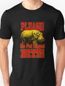 Please! No Pet Hippo! Bite! T-Shirt
