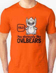 YOLO - You Obviously Love Owlbears (Wee Beasties - Snowy Wee Owlbear) Unisex T-Shirt