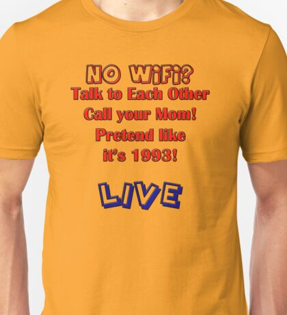 No Wifi? Unisex T-Shirt