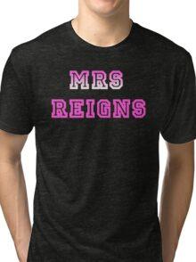 Mrs Reigns Tri-blend T-Shirt