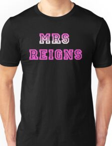 Mrs Reigns Unisex T-Shirt