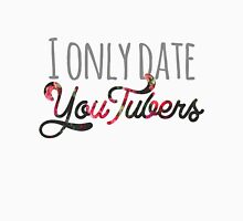 I Only Date YouTubers Womens Fitted T-Shirt