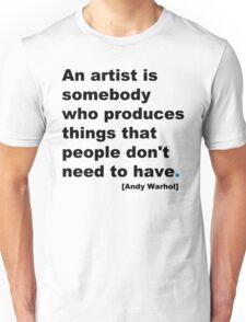 {An Artist}  Unisex T-Shirt