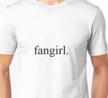 fangirl. Unisex T-Shirt