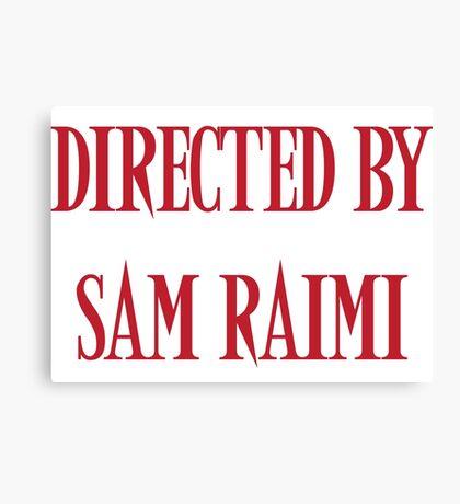 Directed By Sam Raimi Canvas Print