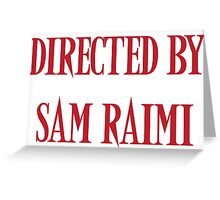 Directed By Sam Raimi Greeting Card