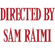 Directed By Sam Raimi Photographic Print