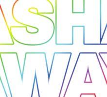 Sashay Away! Sticker