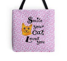 Smile your cat loves you Tote Bag