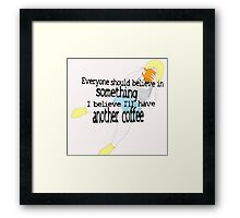 I love my coffee... Framed Print