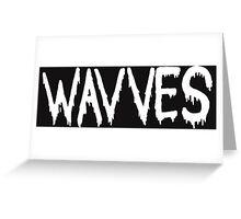 wavves ( white ) Greeting Card