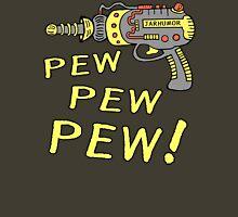 Pew Pew Pew Unisex T-Shirt