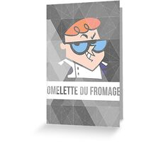 Dexter's Lab Omelette du Fromage Greeting Card
