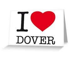 I ♥ DOVER Greeting Card
