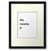 Ironic mental illness  Framed Print