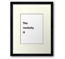 Ironic mental illness  Framed Print