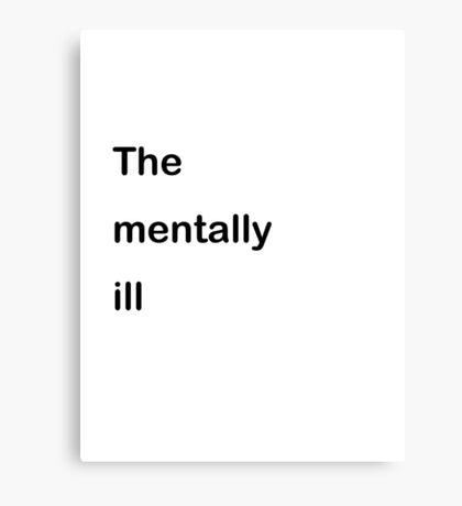 Ironic mental illness  Canvas Print