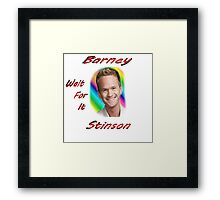 "Barney ""Wait for it"" Stinson Framed Print"