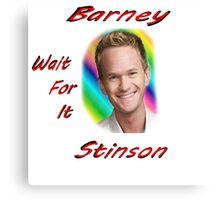 """Barney """"Wait for it"""" Stinson Canvas Print"""