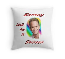 "Barney ""Wait for it"" Stinson Throw Pillow"