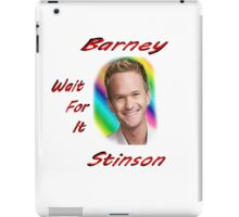 "Barney ""Wait for it"" Stinson iPad Case/Skin"