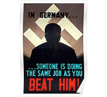 In Germany... Someone Is Doing The Same Job As You Poster