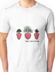 baby i have limits. Unisex T-Shirt