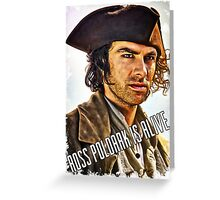 """Ross Poldark is alive"" Greeting Card"