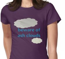 Beware Of Ash Clouds Womens Fitted T-Shirt