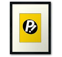 P! Framed Print