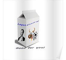 Legen-Dairy Poster