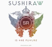 SUSHIRAW IS THE FUTURE (color) by kaysha