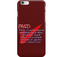 Fact: The early bird might get the worm but... iPhone Case/Skin
