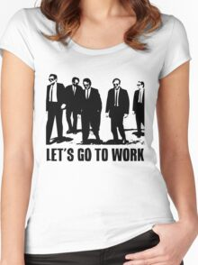 Let's Go to Work Women's Fitted Scoop T-Shirt