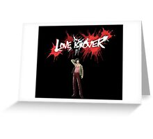 Vincent - Love Is Over Greeting Card