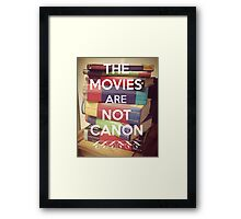 The Movies Are Not Canon Framed Print