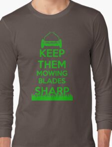 Keep Them Mowing Blades Long Sleeve T-Shirt