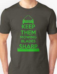 Keep Them Mowing Blades Unisex T-Shirt