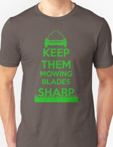 Keep Them Mowing Blades Unisex T-Shirt
